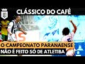 Um clássico do interior decidiu dois títulos do Campeonato Paranaense | AQUELE ESTADUAL