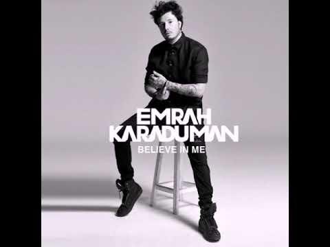Emrah Karaduman -Believe İn Me
