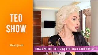 Teo Show (04.06.2019) - Ioana Nitobe Lee, viata de lux la Bucuresti!