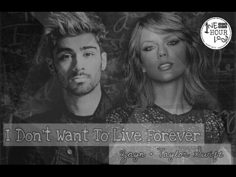 ZAYN, Taylor Swift - I Don't Wanna Live Forever (Fifty Shades Darker)  (1 Hour Loop)
