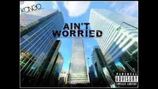 Kongo - Ain\'t Worried (Snippet)