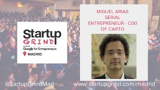 Startup Grind Madrid hosts Miguel Arias, serial entrepreneur and COO of CARTO