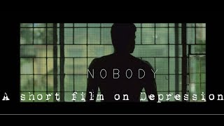 NOBODY-A short film on Depression and Suicide