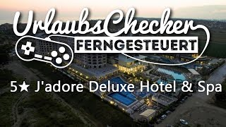 5★ J'adore Deluxe Hotel & Spa | Side