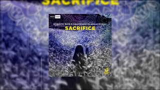 Roberto Rios x Dan Sparks & Adam Doray - Sacrifice (Official Audio)