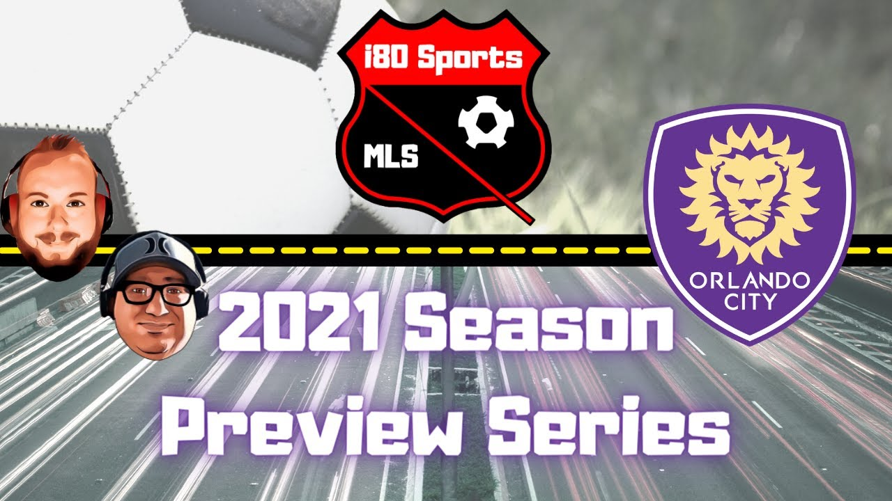 Orlando City Season Preview 2021- with special guest Logan Oliver from The Roar Podcast