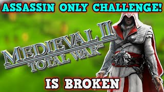 TOTAL WAR MEDIEVAL 2 IS A PERFECTLY BALANCED GAME WITH NO EXPLOITS - Assassin Only Challenge