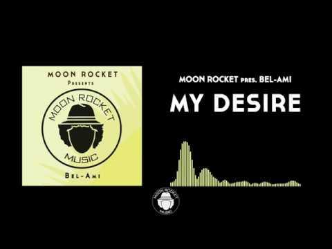 Moon Rocket Pres. Bel-Ami _ My Desire
