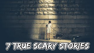 7 Scary Stories | True Scary Horror Stories | r/letsnotmeet, r/askreddit & More