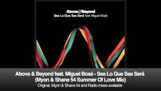 Above & Beyond feat. Miguel Bosé - Sea Lo Que Sea Será (Myon & Shane 54 Summer Of Love Mix)