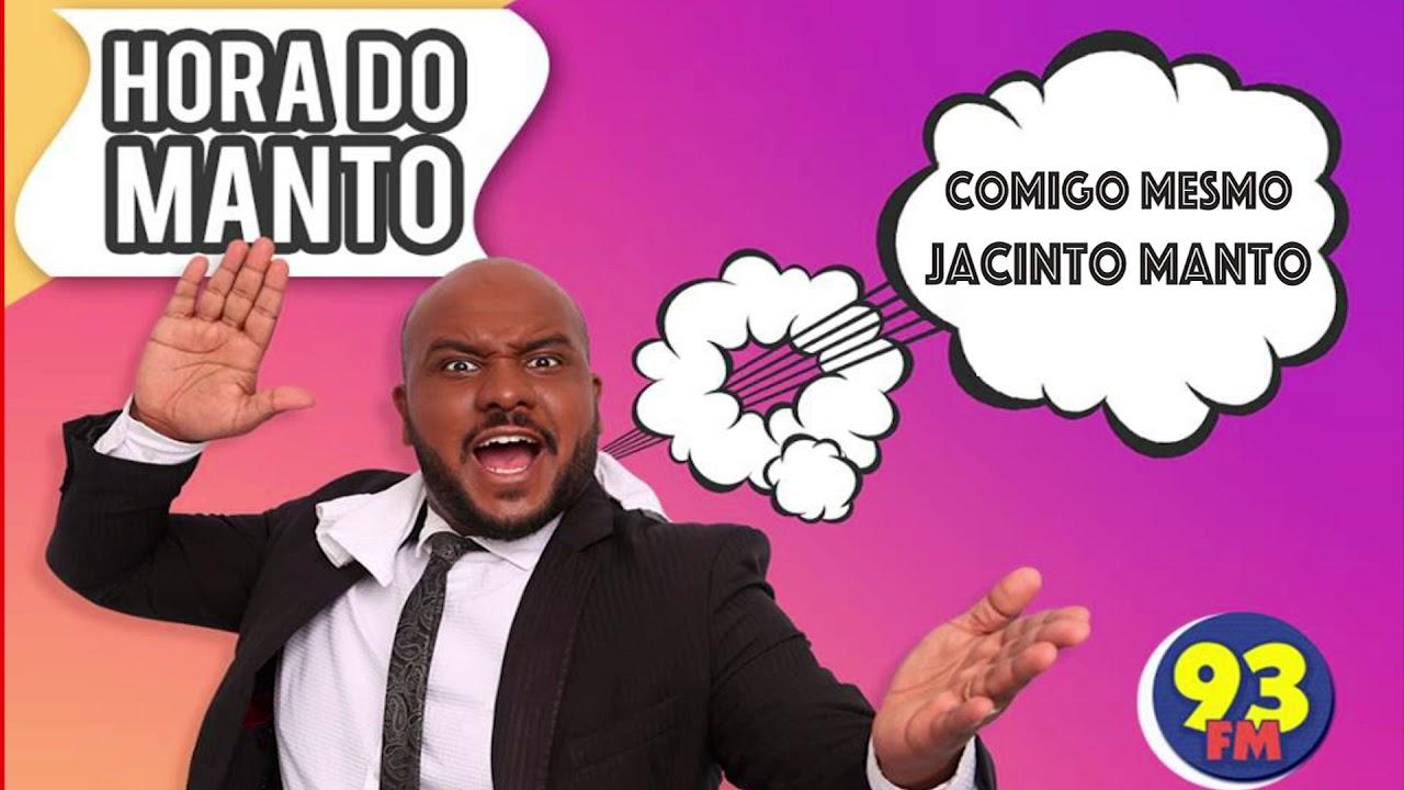 Jacinto Manto e Marco Ribeiro - Hora do Manto - 18/02/2019