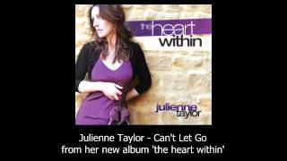Julienne Taylor - Can't Let Go