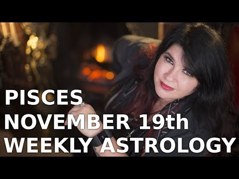 Pisces Weekly Astrology Horoscope 19th November 2018