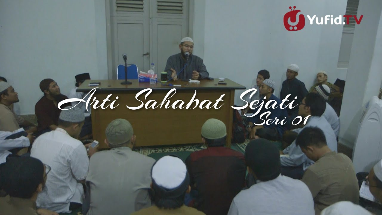 Kata Mutiara Islam Arti Sahabat Sejati Ustadz Nuzul Zikri Seri 001
