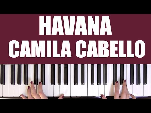 HOW TO PLAY: HAVANA - CAMILA CABELLO FT. YOUNG THUG