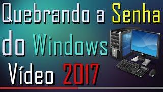 Como Quebrar a Senha de Acesso do Windows (2017)