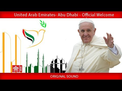 Pope Francis – Abu Dhabi - Official Welcome 2019-02-03