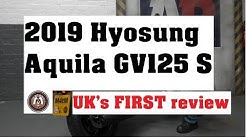 2019 Hyosung Aquila 125 UK's FIRST REVIEW