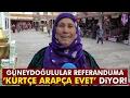 Güneydoğulular Referanduma  He ,  Neam ,  Ere  Diyor