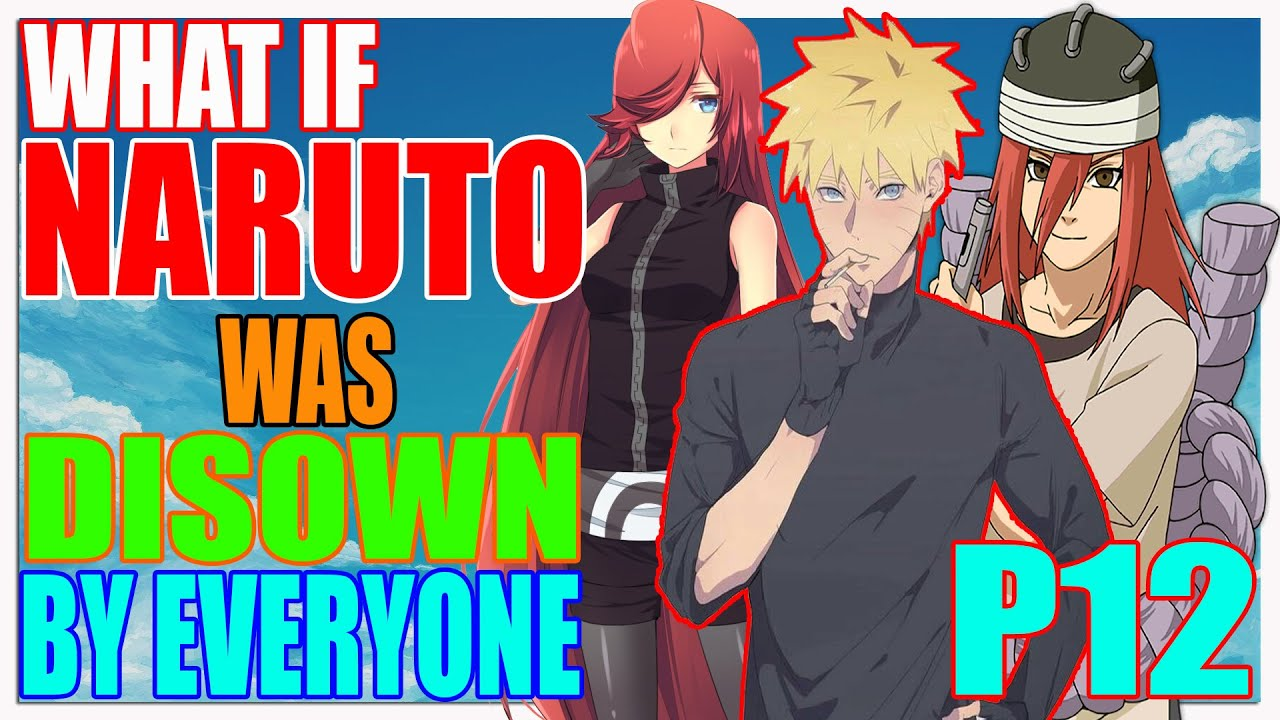 Download What If Naruto Was Disown By Everyone PART 12