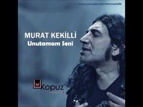 Murat Kekilli   Unutamam Seni 2018