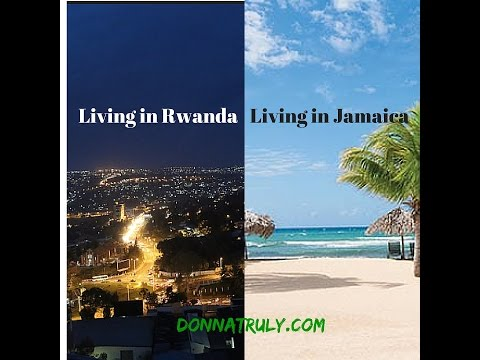Living in Rwanda vs. Living in Jamaica