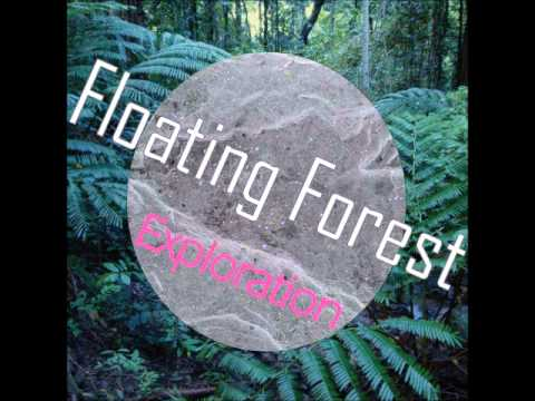 Floating Forest - Exploration EP (Full Album)