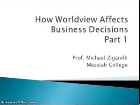How Worldview Affects Business Decisions, Part 1