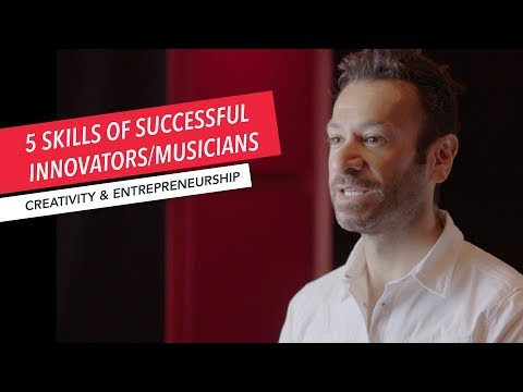 5 Skills of Successful Innovators/Musicians | Berklee Online | Creativity & Entrepreneurship