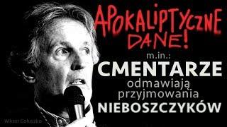 """APOKALIPTYCZNE DANE ! """"CMENTARZE odmawiają przyjmowania nieboszczyków"""" - Wiktor Gołuszko © VTV"""