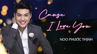 Noo Phước Thịnh - Cause I Love You | Liveshow Xuân Phát Tài | Hoa Dương TV