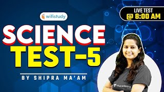 8:00 AM - RRB Group D/NTPC CBT-2 2020-21 | GS by Shipra Ma'am | Science Test-5