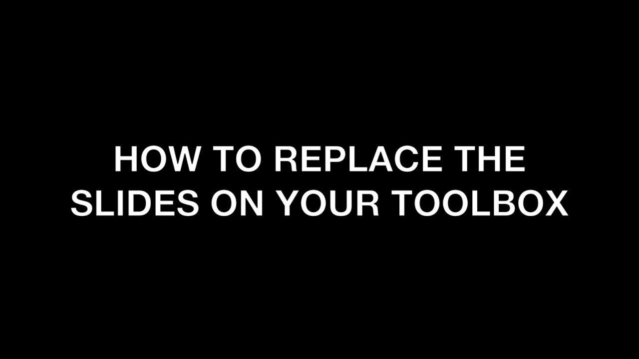how to replace the slides on your toolbox youtube
