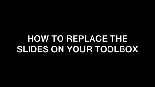 How to Replace The Slides on Your Toolbox