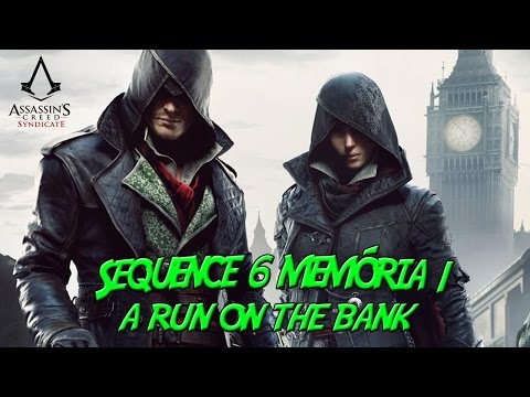 Assassin's Creed Syndicate Seq. 6 Memória 1 A RUN ON THE BANK (Let's Play) GAMEPLAY PT|PT