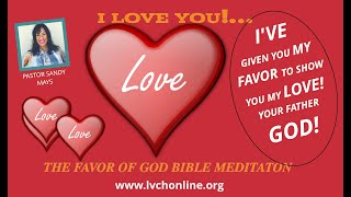 GOD LOVES & FAVORS YOU! WATCH THIS IS TAKE IT! THE FAVOR OF GOD PT 1