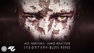 Ace Ventura & Juno Reactor - Ingonyama (BLiSS remix)