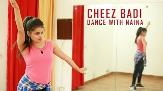 Cheez Badi | Dance Choreography | Machine | Dance with Naina | Tu Cheez Badi