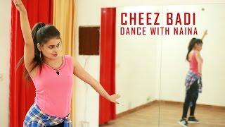 Cheez Badi | Dance Choreography | Machine | Naina Chandra | Tu Cheez Badi Dance