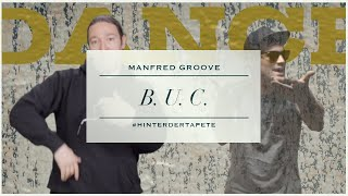 Manfred Groove - B.U.C. (official Minivideo)