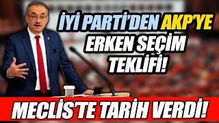 İYİ Parti'den AKP'ye erken seçim teklifi! İsmail Tatlıoğlu Meclis'te tarih verdi!