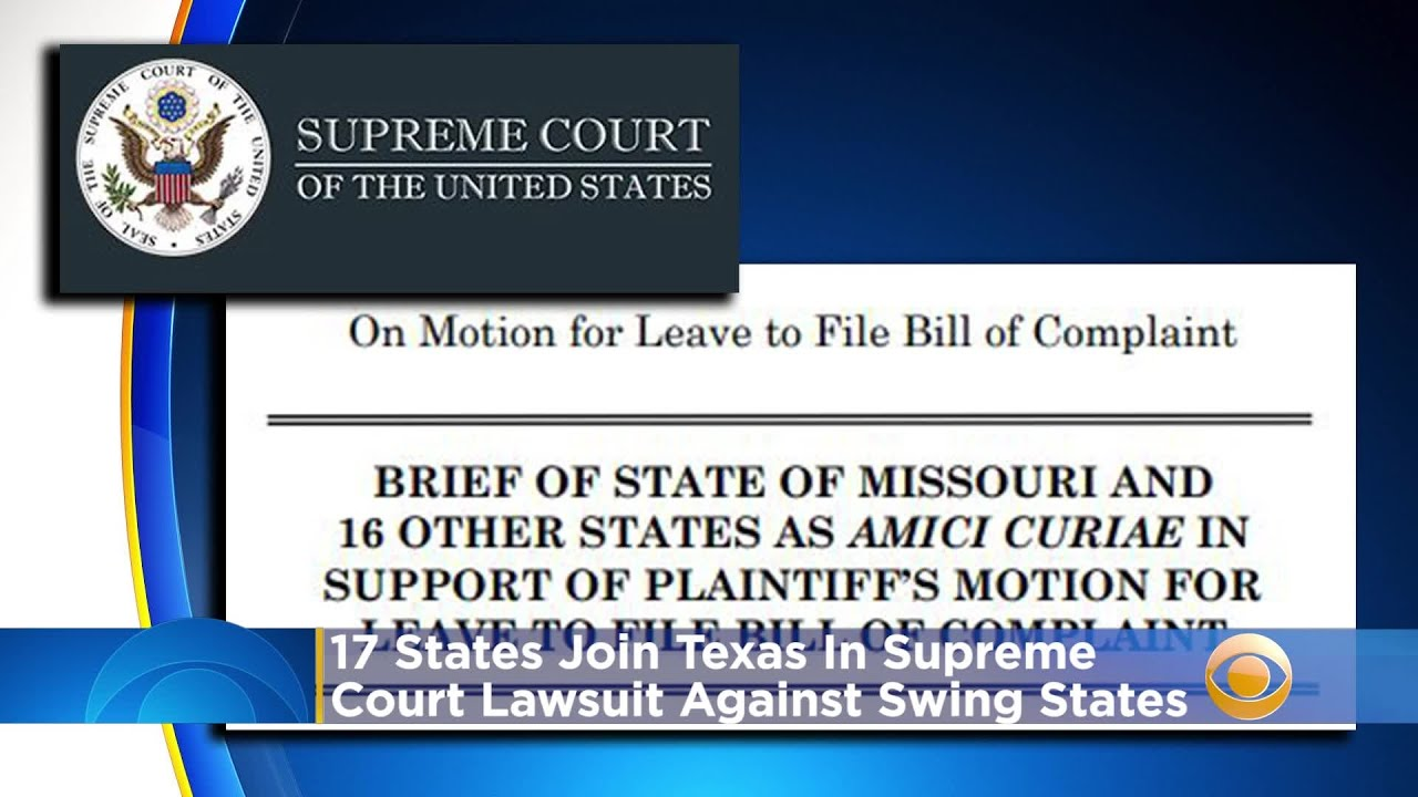 17 States Join Texas In General Election Supreme Court Lawsuit Against 4 Swing States