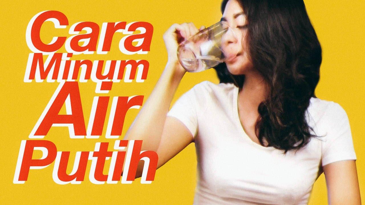 Manfaat Minum Air Putih Untuk Kecantikan dan Aturan Minum yang Baik