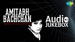 Amitabh Bachchan Super Hit Movie Songs | Evergreen Collection | Audio Jukebox