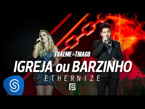 Thaeme & Thiago – Igreja Ou Barzinho