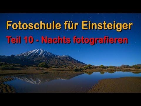 Fotoschule für Einsteiger - Teil 10 - Nachtfotografie - Full HD 1080p