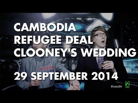 The Roast - 29 September 2014: Cambodia Refugee Deal, Clooney's Wedding.