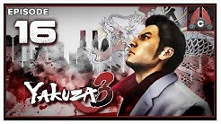 Let's Play Yakuza 3 (Remastered Collection) With CohhCarnage - Episode 16
