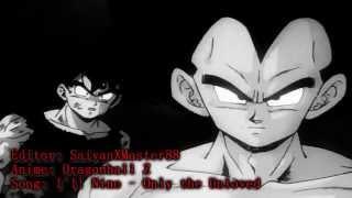Dragonball Z - Only the Unloved [SaiyanXMaster88]