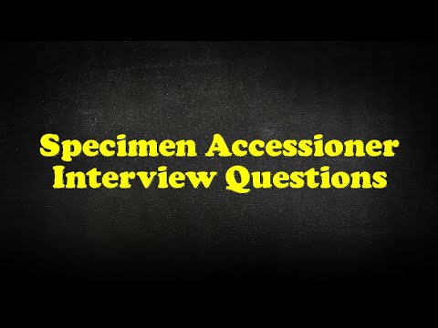 Specimen Accessioner Interview Questions
